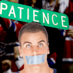 Patience is a Virtue for Habs' Fans